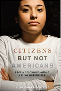 Citizens But Not Americans Race and Belonging Among Latino Millennials