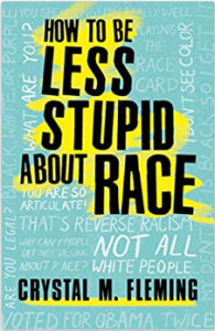 How to be Less Stupid About Race On Racism White Supremacy and the Racial Divide