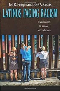 Latinos Facing Racism Discrimination, Resistance, and Endurance