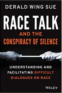 Race Talk and the Conspiracy of Silence Understanding and Facilitating Difficult Dialogues on Race