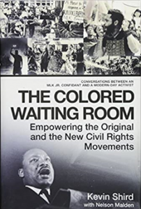 The Colored Waiting Room Empowering the Original and the New Civil Rights Movements Conversations Between an MLK Jr. Confidant and a Modern-Day Activist