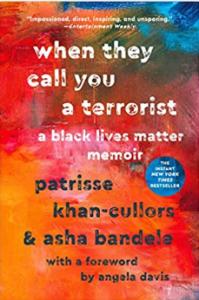 When They Call You a Terrorist A Black Lives Matter Memoir